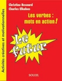 Les verbes: mots en action!  Le futur book