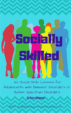 Socially Skilled: 62 Social Skills Lessons for Adolescents with EBD or ASD