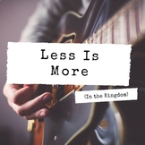 Bible Song: Less Is More