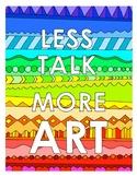 Less Talk More Art DESIGN Coloring Page