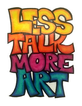 Less Talk - More Art Poster