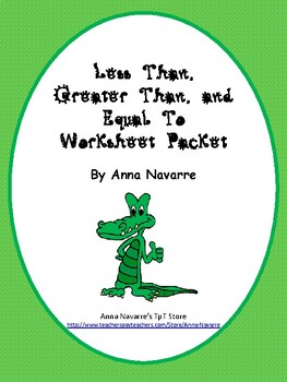 Less Than, Greater Than, and Equal To Worksheet Packet