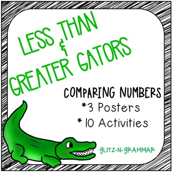 Less Than and Greater Gators-Comparing Numbers Activities
