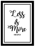 Less is More - Shapes