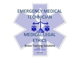 EMT/EMR/PARAMEDIC LESSON MEDICAL LEGAL CONSIDERATIONS PPT