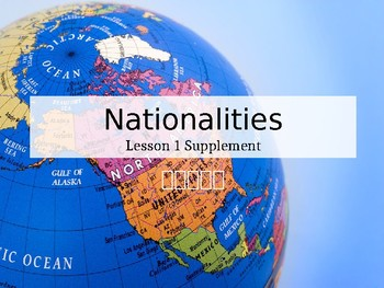 Lesson 1 Supplement: Nationalities