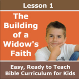 Children's Bible Curriculum - Lesson 01 - The Building of a Widow's Faith