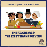 The Pilgrims & the 1st Thanksgiving (Am. History Lesson #10 - K-3/Homeschool)