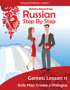Lesson 11 Russian Beginner Role Play: Create a Dialogue