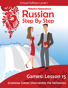 Lesson 15 Russian Beginner Grammar Game: Unscramble the Sentences