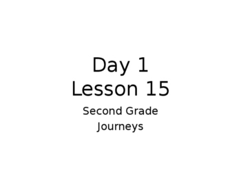 Lesson 15 Journeys 2nd Grade Week Powerpoint