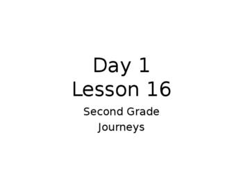 Lesson 16 Journeys 2nd Grade Week Powerpoint