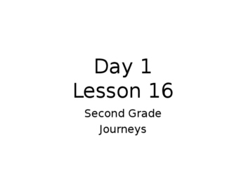 Lesson 16 Journeys 2nd Grade Week Powerpoint