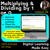 Lesson 18: Dividing and Multiplying by 1 or 0 [Pear Deck]