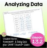 Analyzing Data  (Algebra 2 - Unit 13)