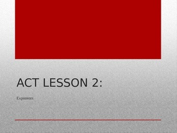 ACT Lesson 2: Exponents