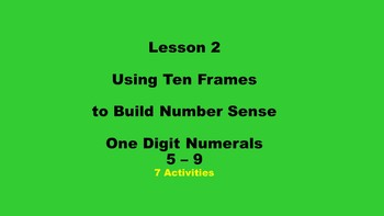 Lesson 2 Using Ten Frames to Build Number Sense, One Digit