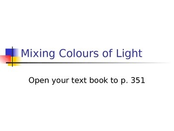Lesson 20 Mixing Colours of Light