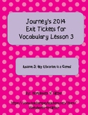 Lesson 3 Journeys Vocabulary Exit Tickets My Camel is a Librarian