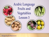Lesson 3 -PDF -Arabic- Fruits and Vegetables- with interactive games.