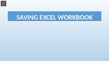 Lesson 3 - Saving an Excel Workbook