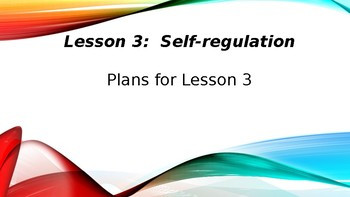 Lesson Plan 3: Teaching Self-Regulation ages 3-9