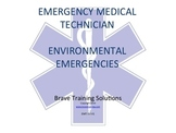 EMT/EMR LESSON ON ENVIRONMENTAL EMERGENCIES