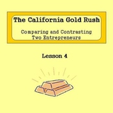 Lesson 4 The Gold Rush: Comparing and Contrasting Two Entrepreneurs