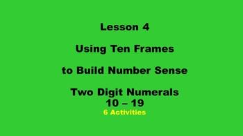 Lesson 4  Using Ten Frames to Build Number Sense, Two Digi