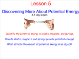Lesson 5 - Discovering More About Potential Energy - Energ