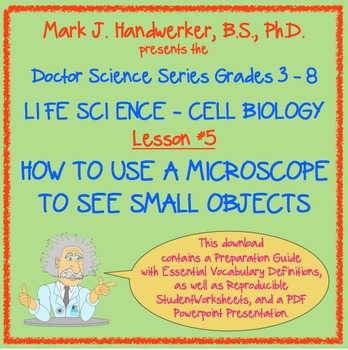 Lesson 5 - HOW TO USE A MICROSCOPE TO SEE SMALL OBJECTS