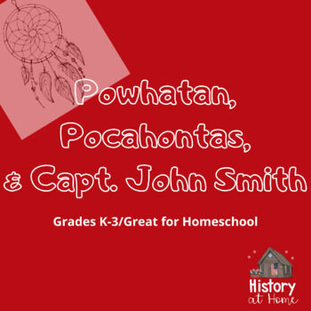 Lesson 5: Powhatan, Pocahontas, & John Smith (Early American History/34 lessons)
