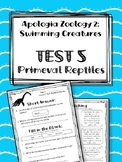 Lesson 5: Primeval Reptiles TEST. Apologia Zoology 2. Swimming Creatures