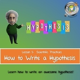 Lesson 5, How to Write a Hypothesis