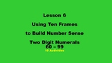 Lesson 6 Using Ten Frames to Build Number Sense, Two Digit
