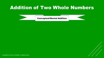 Lesson 7 Part  3: Addition of Two Whole Numbers (Conceptual/Mental Strategy)