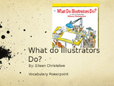Lesson 7 - What do Illustrators Do? Journey's Lesson Vocabulary Powerpoint