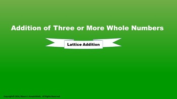Lesson 8 Part 2: Addition of Three or More Whole Numbers (Lattice Strategy)