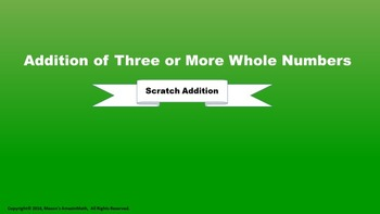 Lesson 8 Part 3: Addition of Three or More Whole Numbers (Scratch Strategy)
