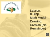 Lesson:  8 Step Math Model Drawing:  Division Without Rema