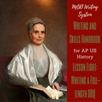 Lesson Eight--Writing a Full-length DBQ from the APUSH Wri