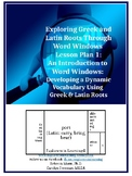 Exploring Greek and Latin Roots Through Word Windows Lesso