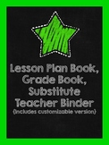 Lesson Plan Book, Grade Book,  Substitute Teacher Binder {Customizable}