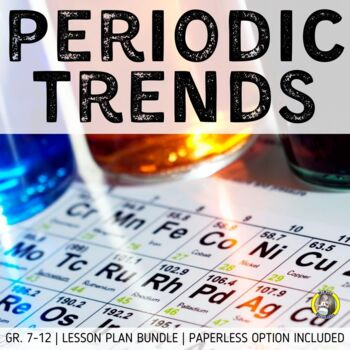 lesson plan bundle history and trends within the periodic table