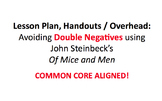 Lesson Plan & Handouts: Double Negatives- Steinbeck's Of Mice and Men