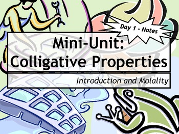 Lesson Plan: Introduction to Colligative Properties and Molality