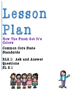 Lesson Plan RL 2.1-Ask and Answer Questions- How The Finch Got It's Colors