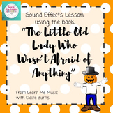 "Lesson Plan: Sound Effects ""The Little Old Lady Who Wasn't Afraid of Anything"""
