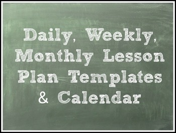Lesson Plan Templates and Calendar -(Daily, Weekly, & Mont