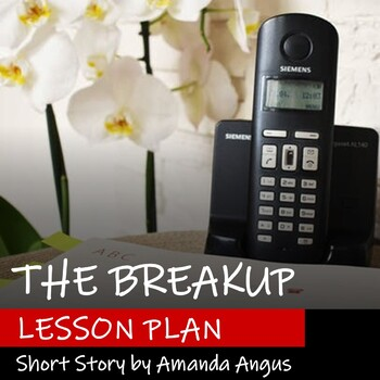 THE BREAKUP by Amanda Angus - Lesson Plan